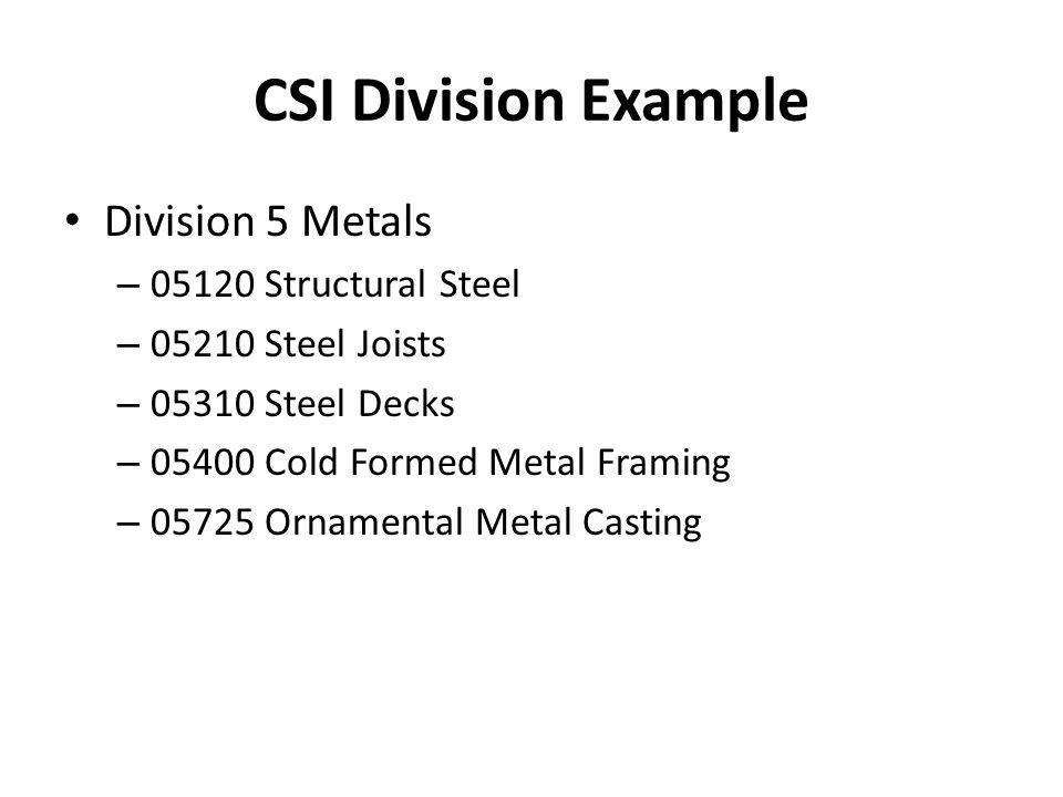 CSI Division Example Division 5 Metals 05120 Structural Steel