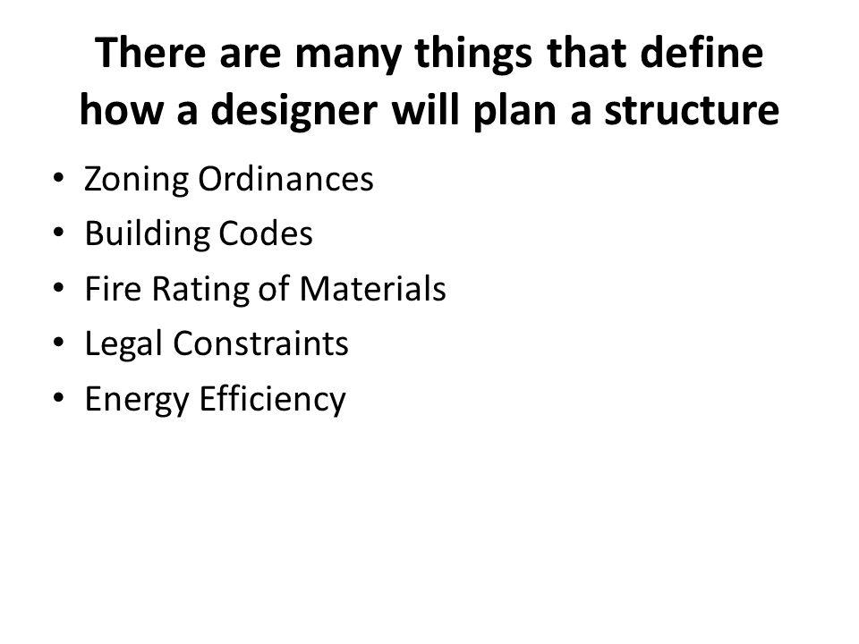 There are many things that define how a designer will plan a structure