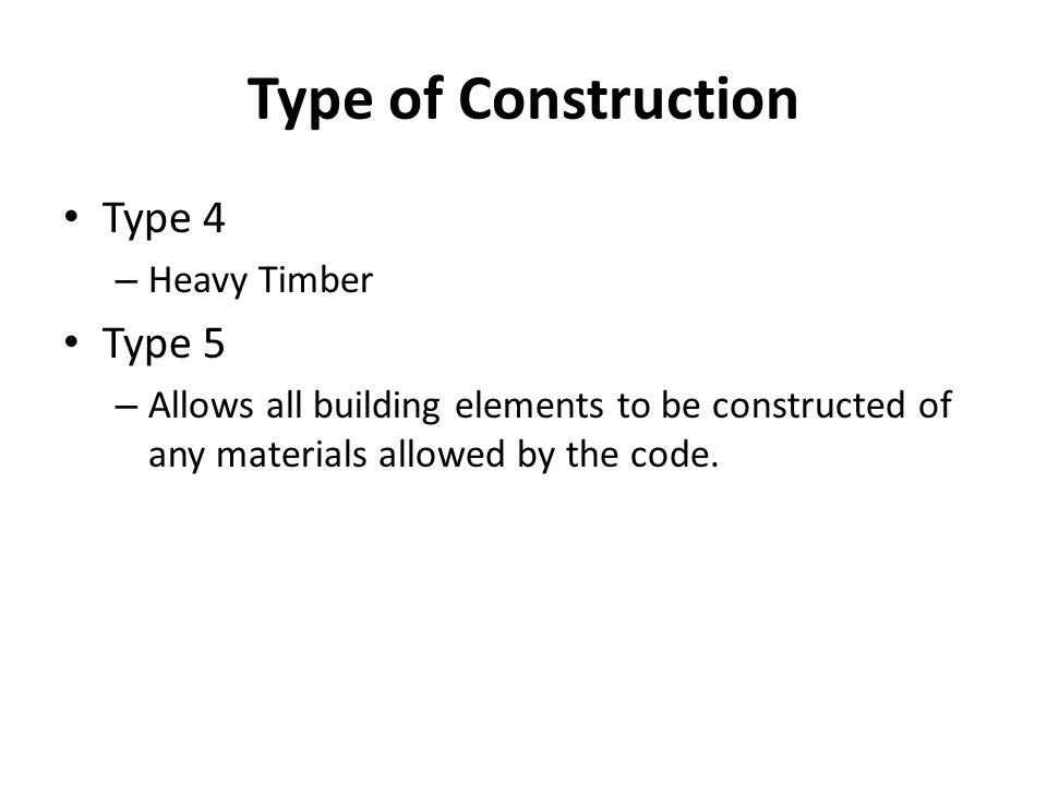 Type of Construction Type 4 Type 5 Heavy Timber