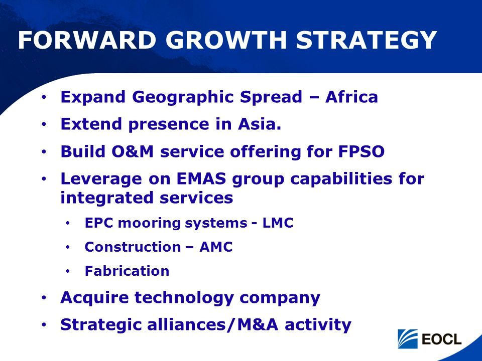 FORWARD GROWTH STRATEGY