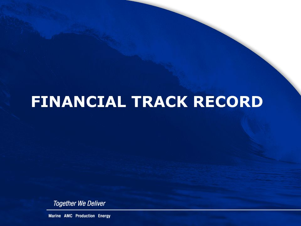 FINANCIAL TRACK RECORD