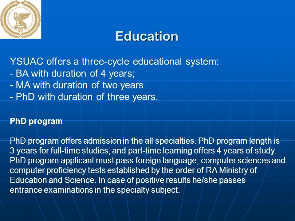 Education YSUAC offers a three-cycle educational system: