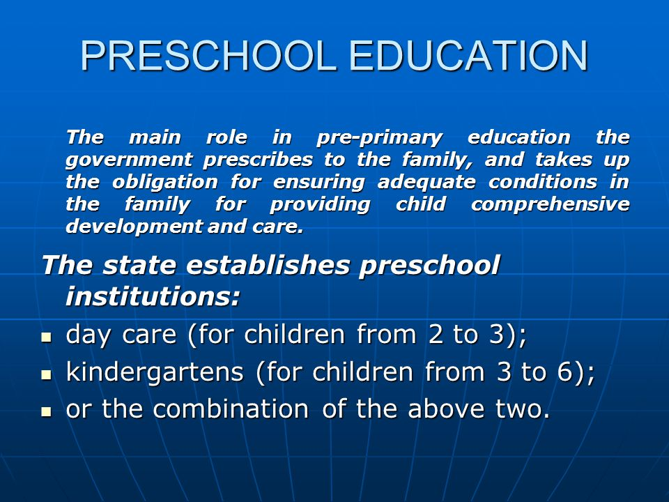 PRESCHOOL EDUCATION The state establishes preschool institutions: