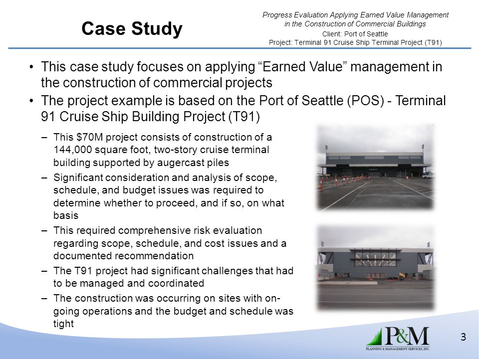 Case Study This case study focuses on applying Earned Value management in the construction of commercial projects.
