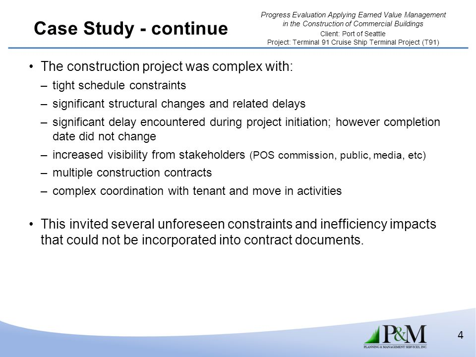 Case Study - continue The construction project was complex with: