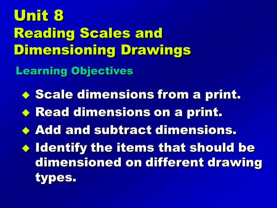 Unit 8 Reading Scales and Dimensioning Drawings