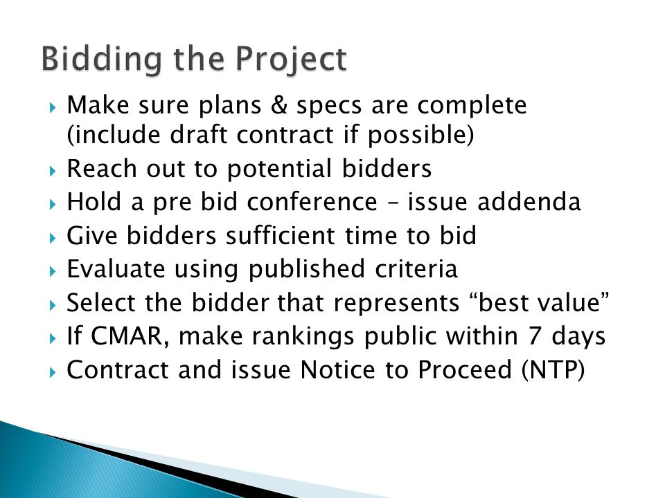 Bidding the Project Make sure plans & specs are complete (include draft contract if possible) Reach out to potential bidders.