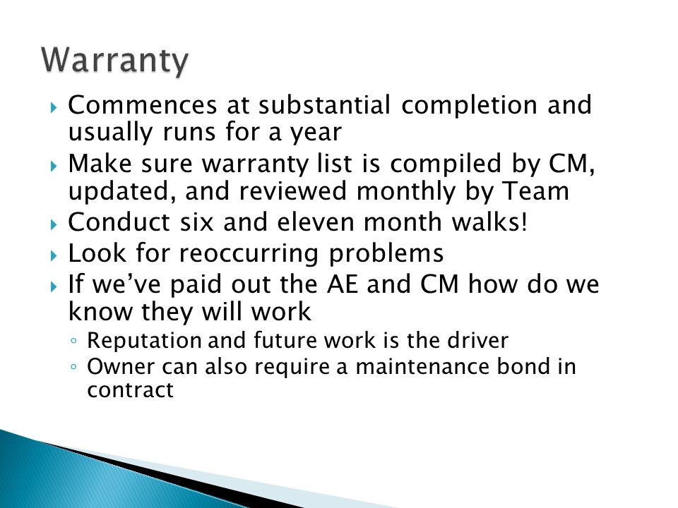 Warranty Commences at substantial completion and usually runs for a year.