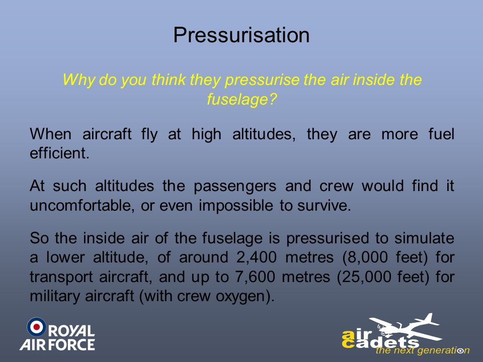 Why do you think they pressurise the air inside the fuselage