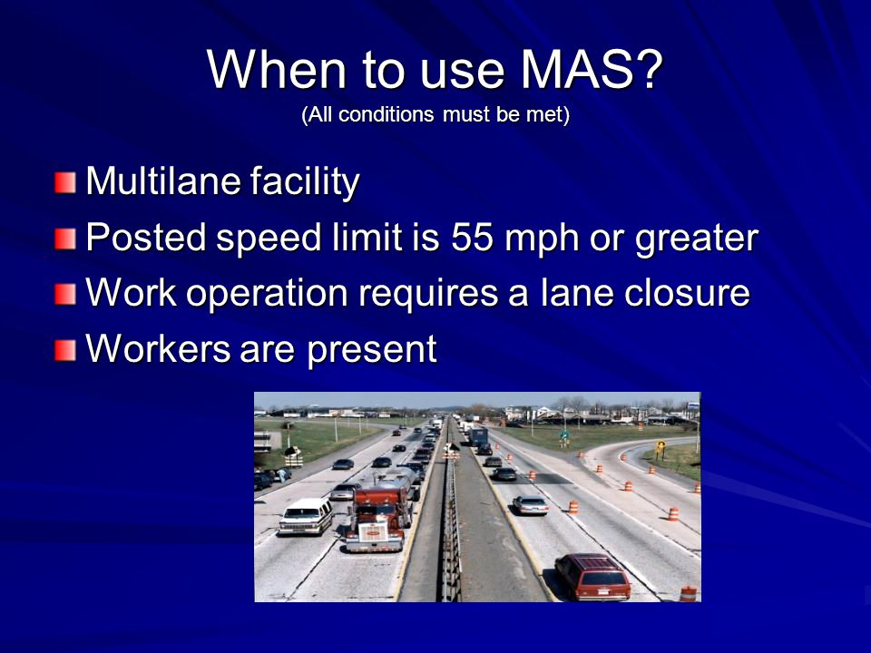 When to use MAS (All conditions must be met)