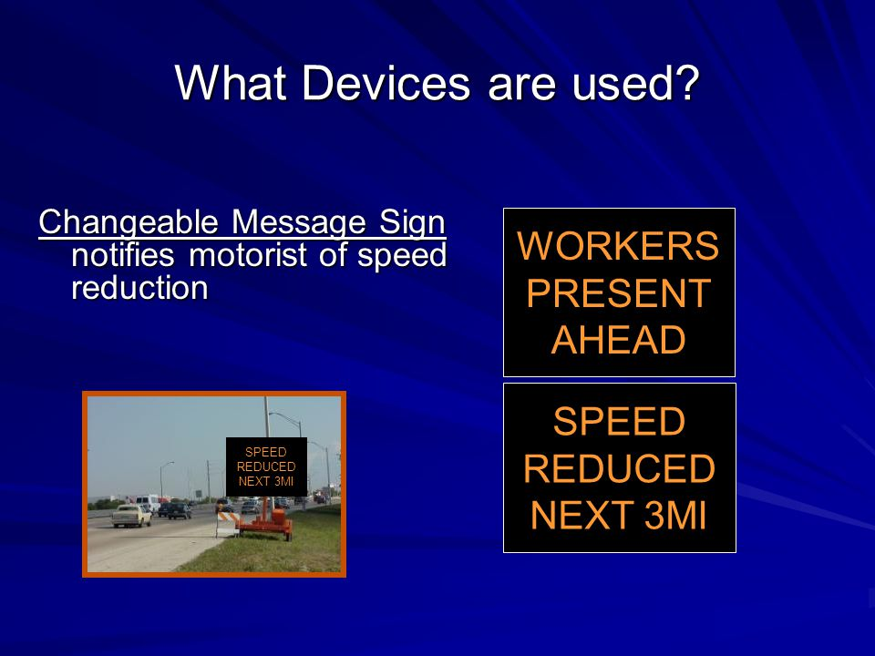 What Devices are used WORKERS PRESENT AHEAD SPEED REDUCED NEXT 3MI