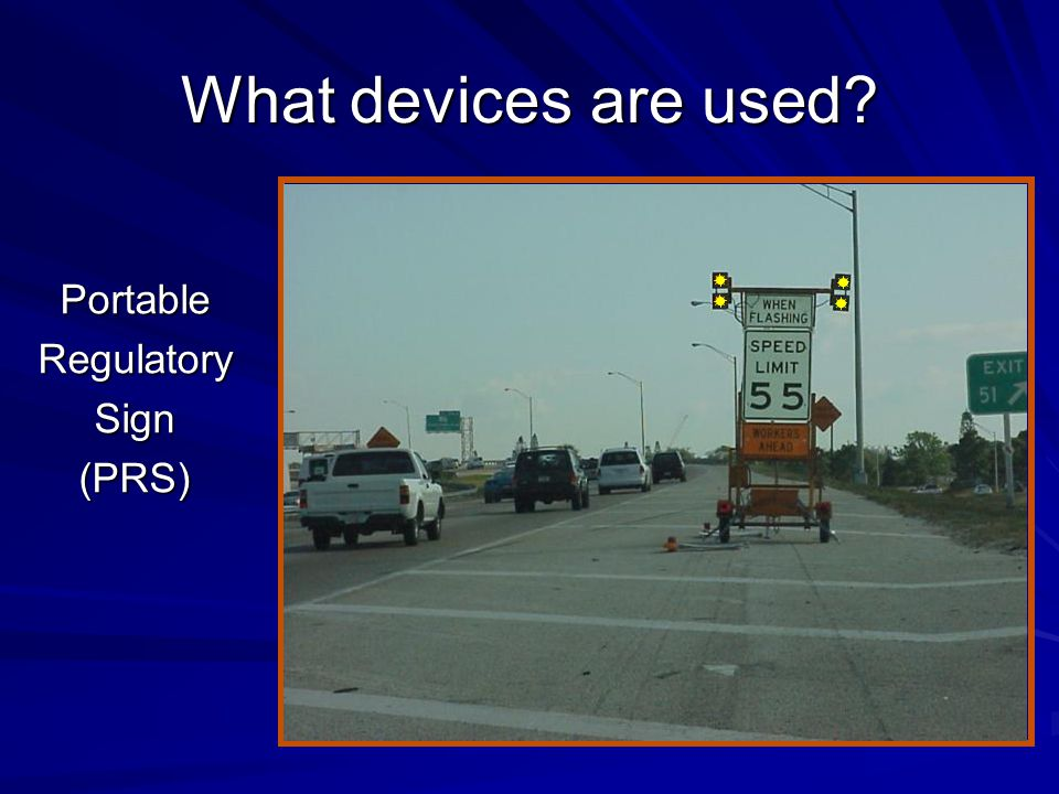 What devices are used Portable Regulatory Sign (PRS)