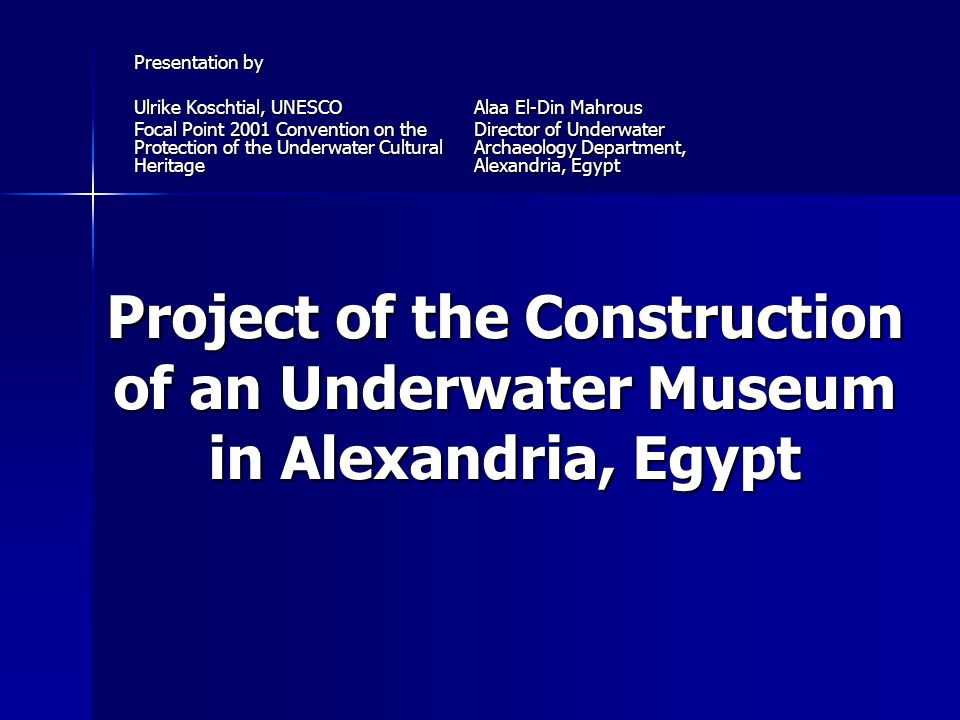Presentation by Ulrike Koschtial, UNESCO. Focal Point 2001 Convention on the Protection of the Underwater Cultural Heritage.