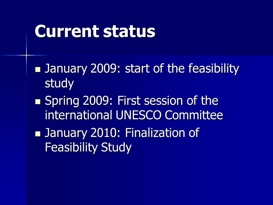 Current status January 2009: start of the feasibility study