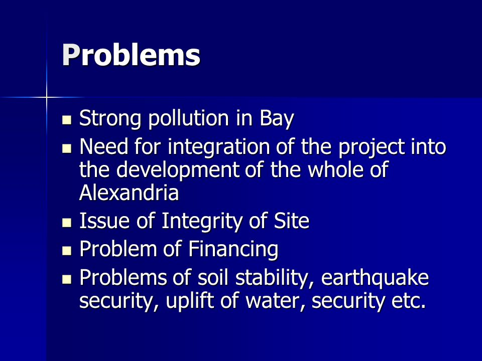 Problems Strong pollution in Bay