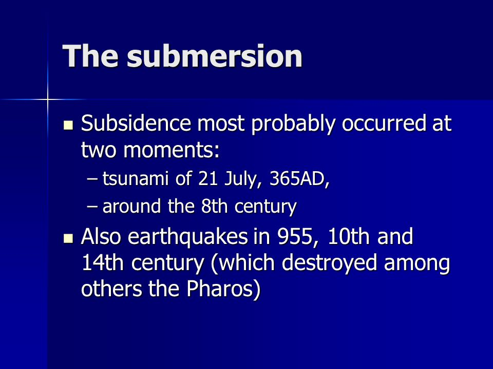 The submersion Subsidence most probably occurred at two moments: