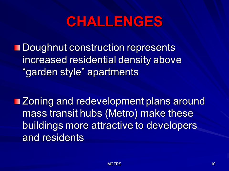 CHALLENGES Doughnut construction represents increased residential density above garden style apartments.