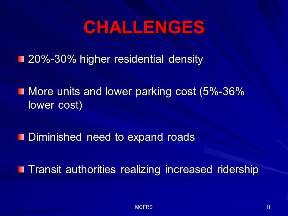 CHALLENGES 20%-30% higher residential density