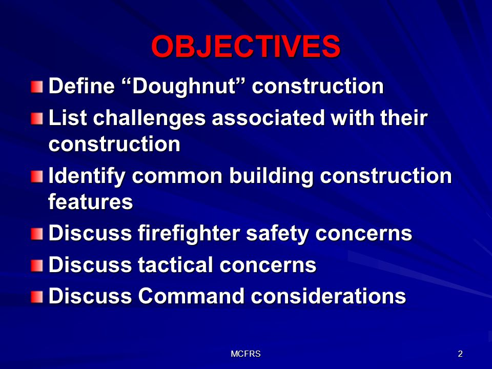 OBJECTIVES Define Doughnut construction