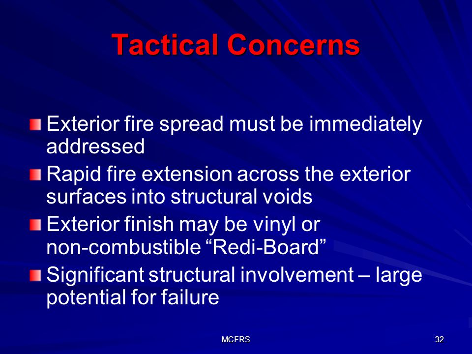 Tactical Concerns Exterior fire spread must be immediately addressed