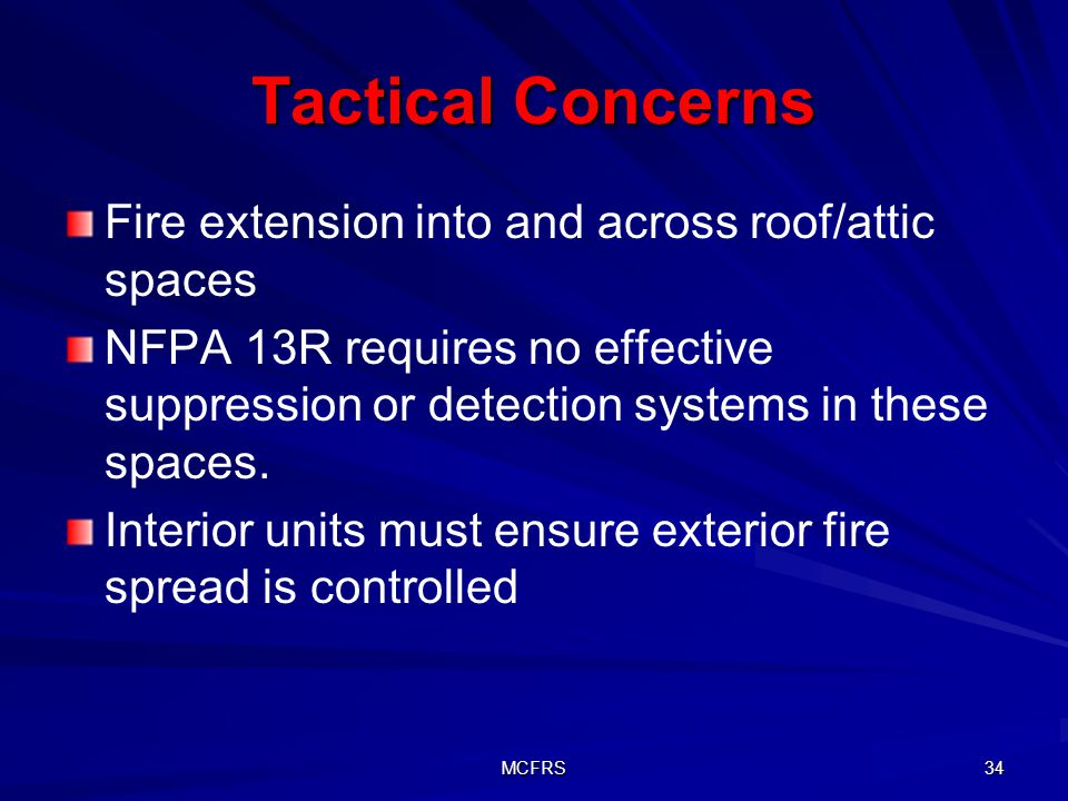 Tactical Concerns Fire extension into and across roof/attic spaces