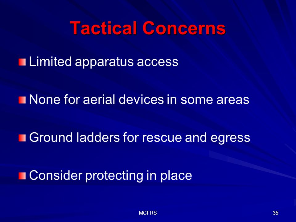 Tactical Concerns Limited apparatus access