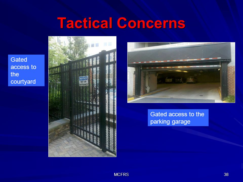 Tactical Concerns Gated access to the courtyard