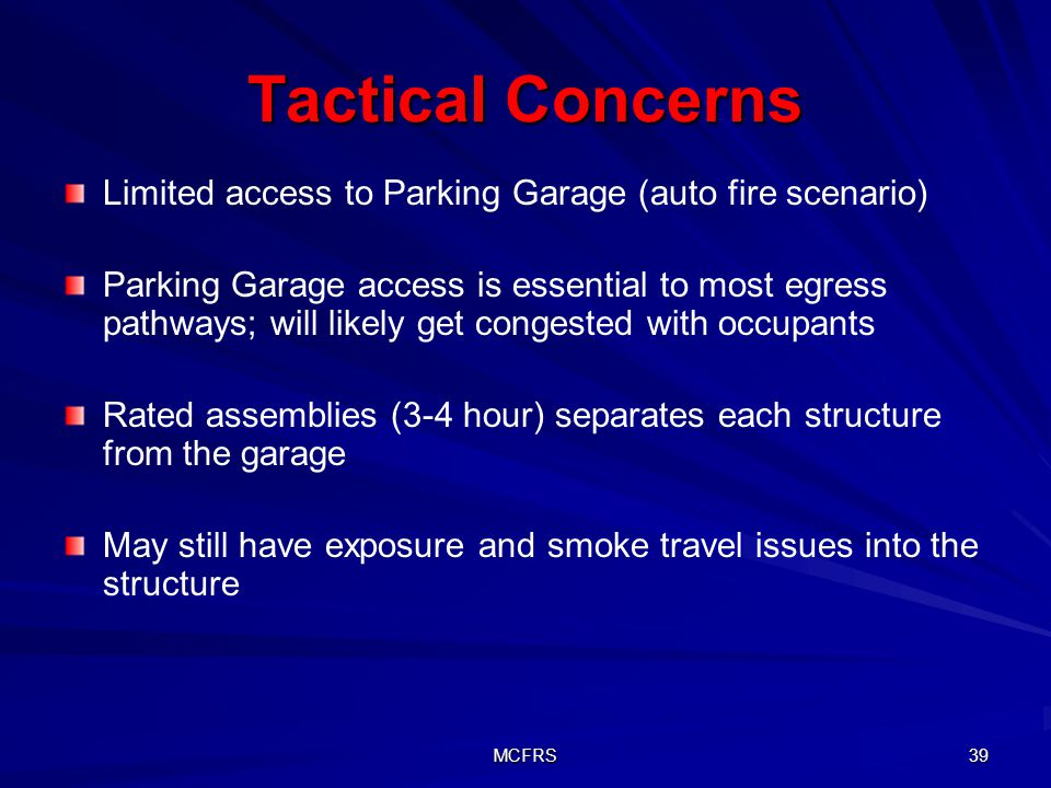 Tactical Concerns Limited access to Parking Garage (auto fire scenario)