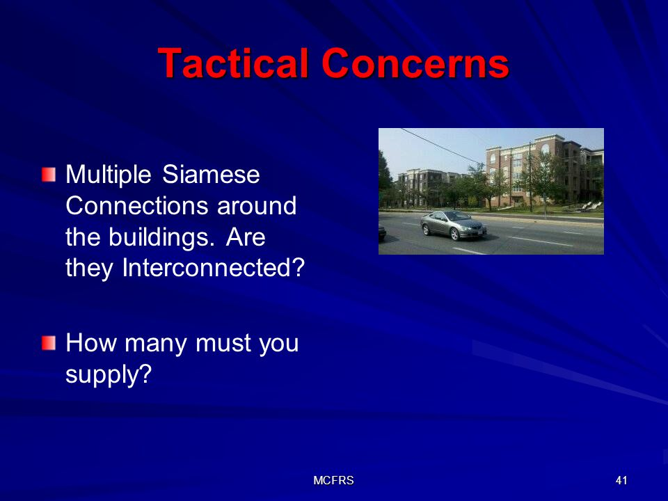 Tactical Concerns Multiple Siamese Connections around the buildings. Are they Interconnected How many must you supply