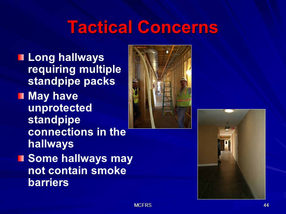 Tactical Concerns Long hallways requiring multiple standpipe packs