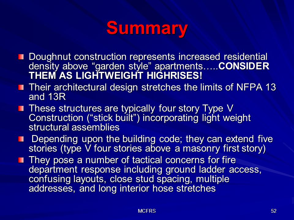 Summary Doughnut construction represents increased residential density above garden style apartments…..CONSIDER THEM AS LIGHTWEIGHT HIGHRISES!
