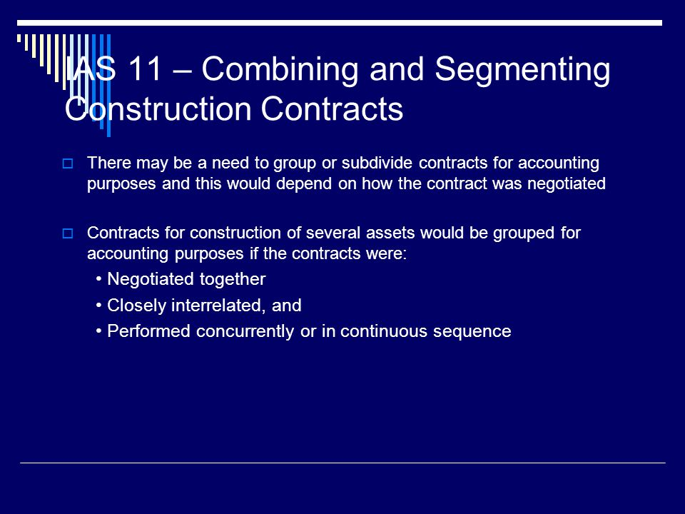 IAS 11 – Combining and Segmenting Construction Contracts