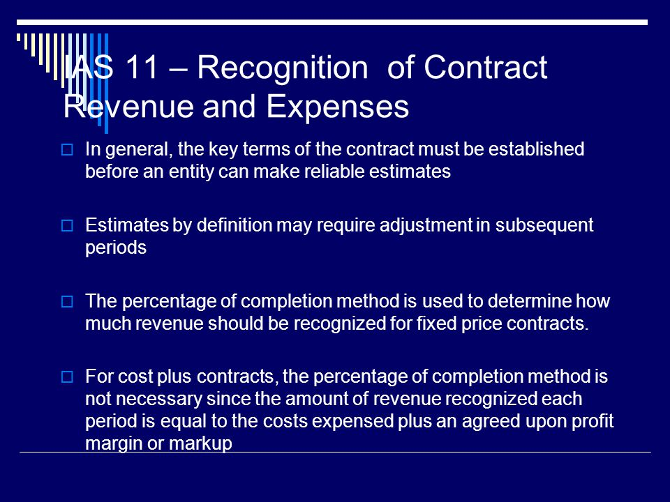 IAS 11 – Recognition of Contract Revenue and Expenses