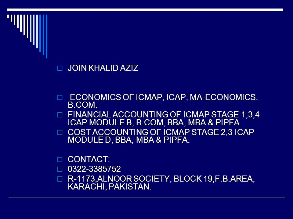 JOIN KHALID AZIZ ECONOMICS OF ICMAP, ICAP, MA-ECONOMICS, B.COM. FINANCIAL ACCOUNTING OF ICMAP STAGE 1,3,4 ICAP MODULE B, B.COM, BBA, MBA & PIPFA.