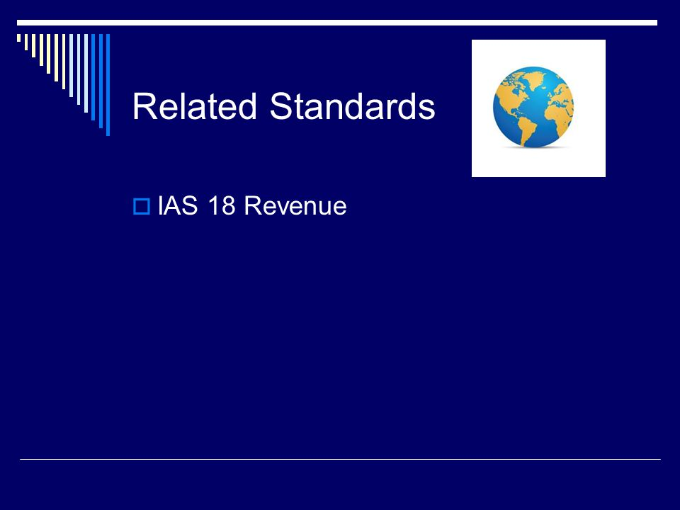 Related Standards IAS 18 Revenue
