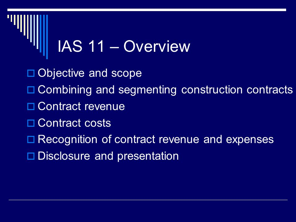 IAS 11 – Overview Objective and scope