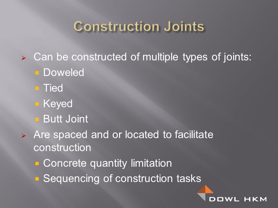 Construction Joints Can be constructed of multiple types of joints: