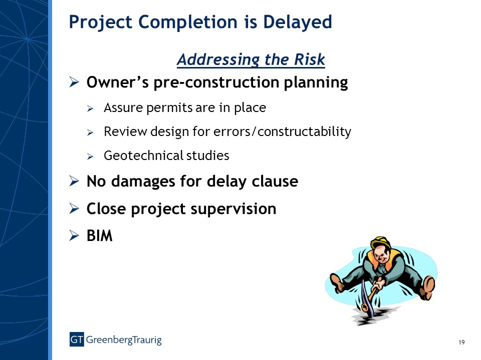 Project Completion is Delayed