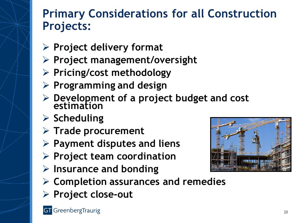 Primary Considerations for all Construction Projects: