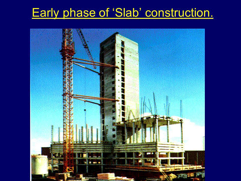 Early phase of 'Slab' construction.