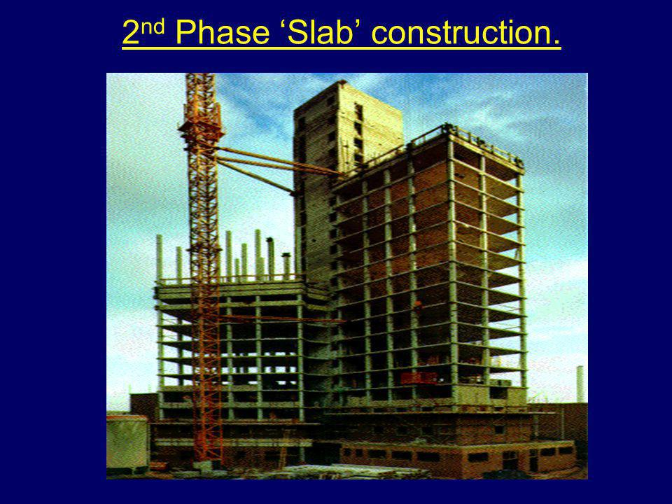 2nd Phase 'Slab' construction.