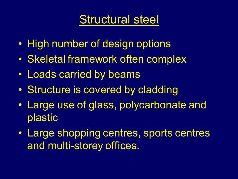 Structural steel High number of design options