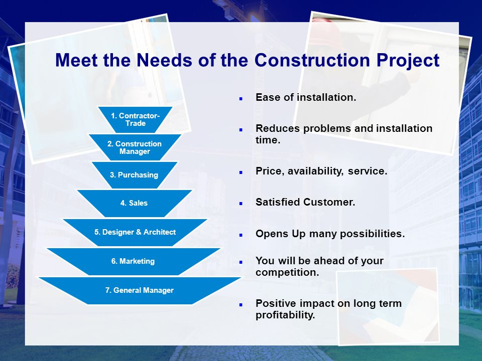 Meet the Needs of the Construction Project