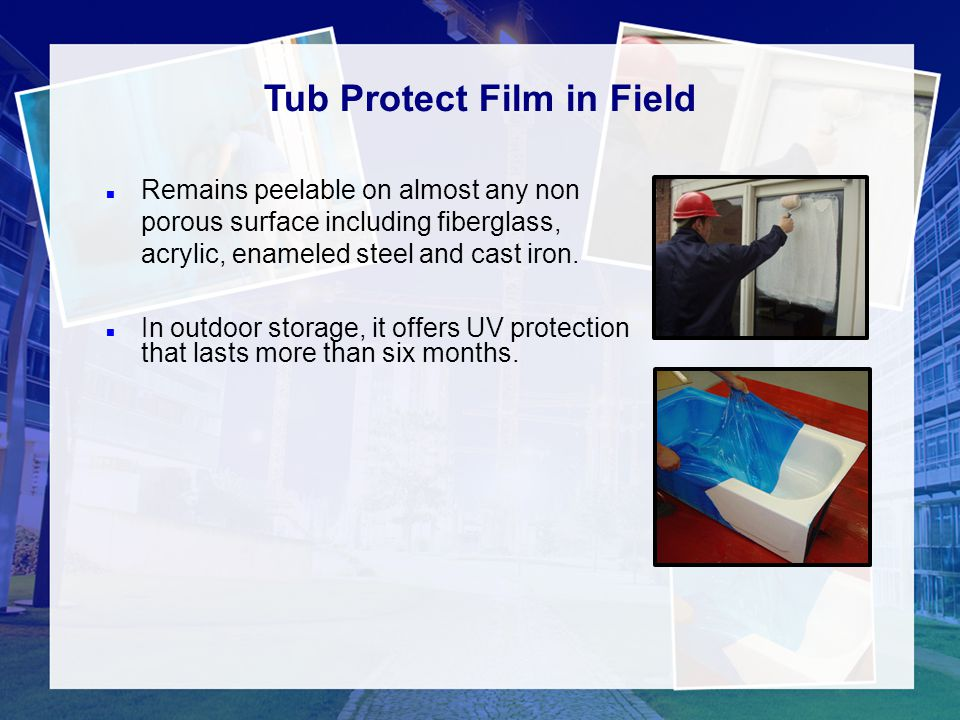 Tub Protect Film in Field