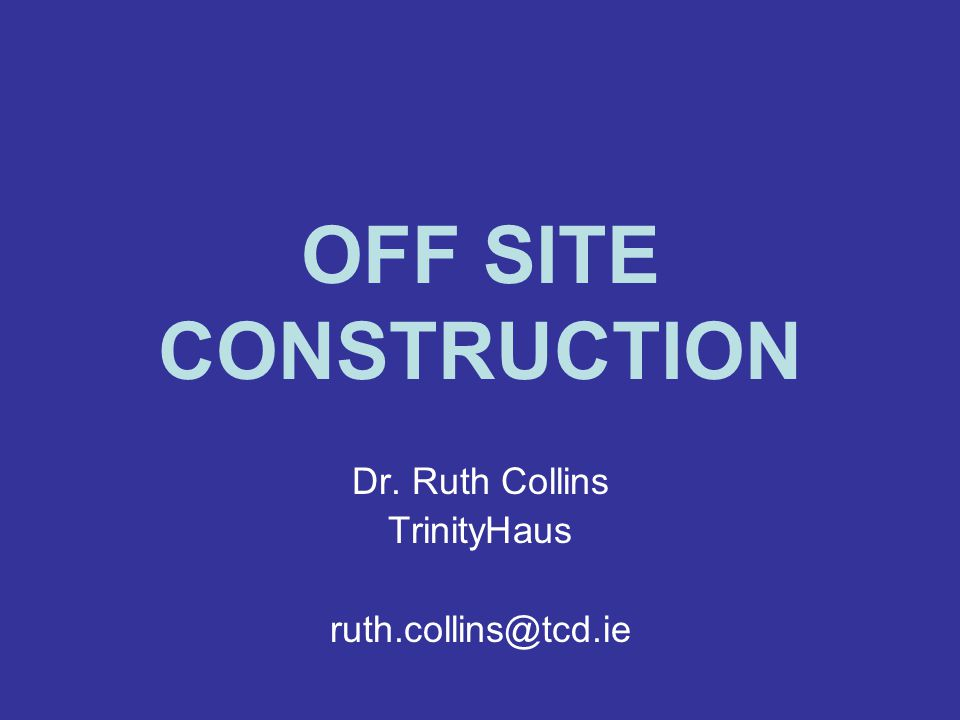 Dr. Ruth Collins TrinityHaus ruth.collins@tcd.ie