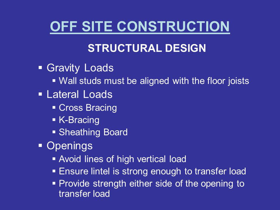 OFF SITE CONSTRUCTION STRUCTURAL DESIGN Gravity Loads Lateral Loads