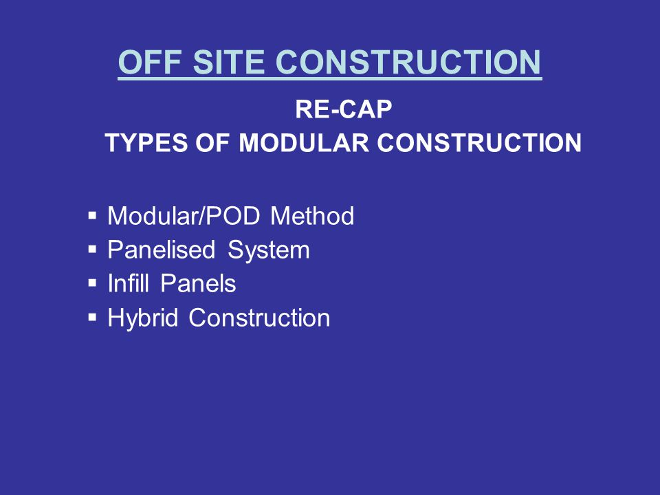 TYPES OF MODULAR CONSTRUCTION