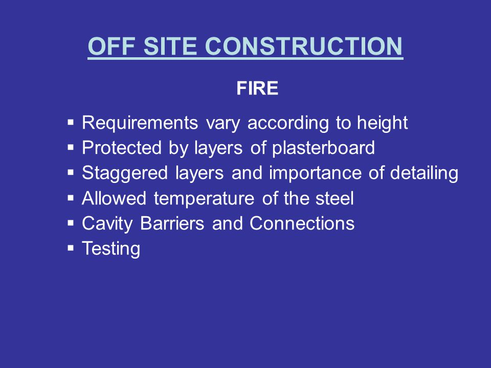 OFF SITE CONSTRUCTION FIRE Requirements vary according to height