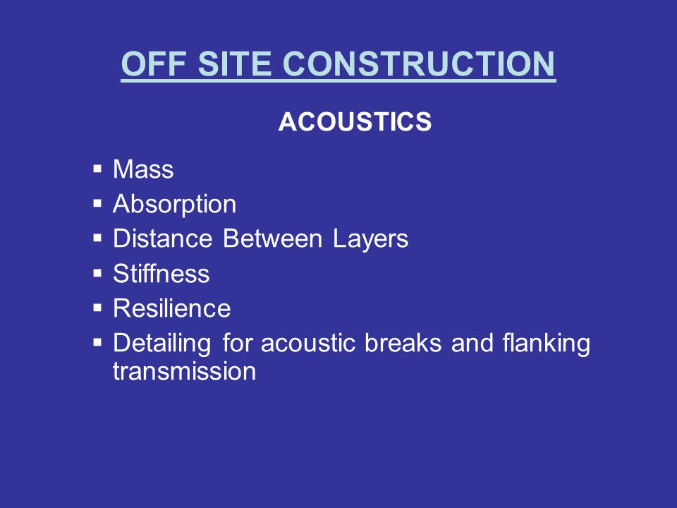 OFF SITE CONSTRUCTION ACOUSTICS Mass Absorption