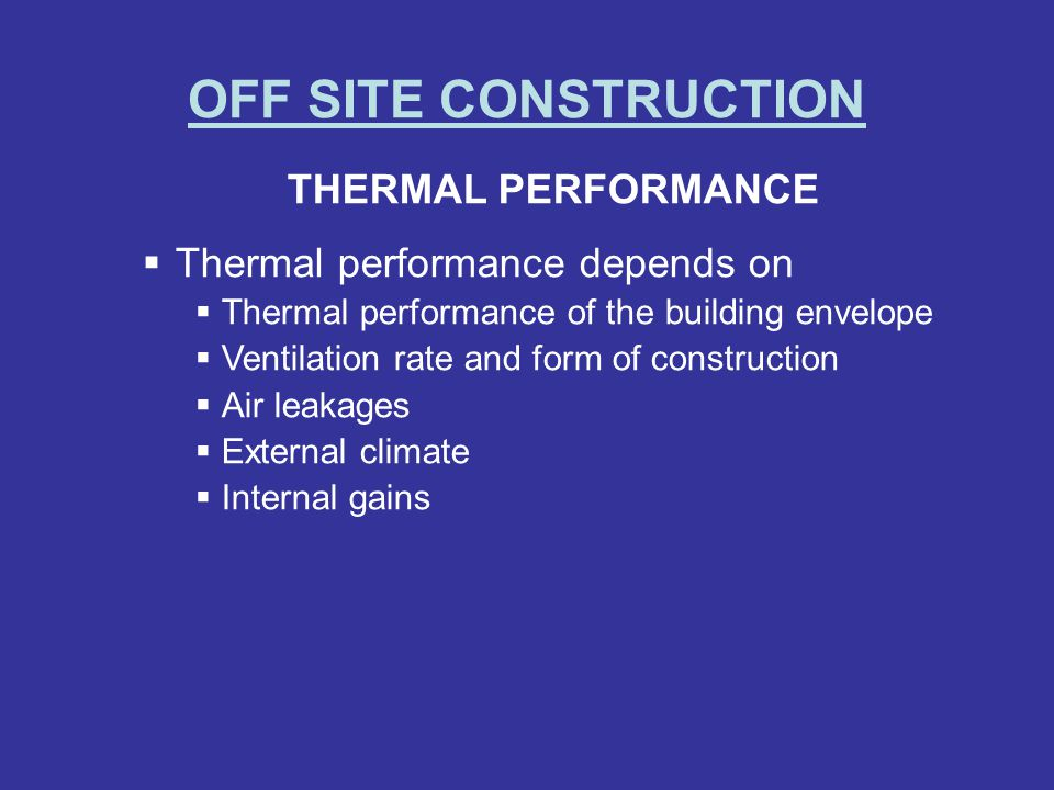 OFF SITE CONSTRUCTION THERMAL PERFORMANCE